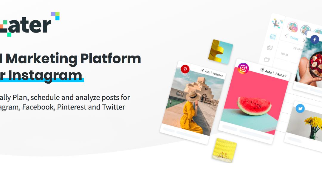 Later, notre nouvel outil de planification Instagram